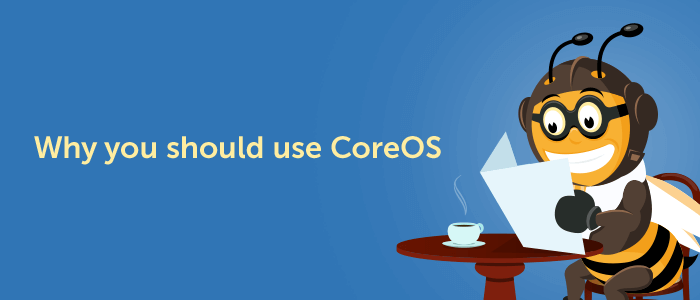 why you should use coreos